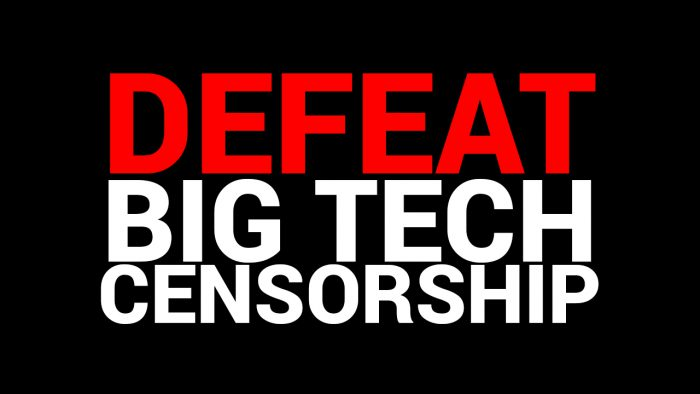 Defeat Big Tech Censorship